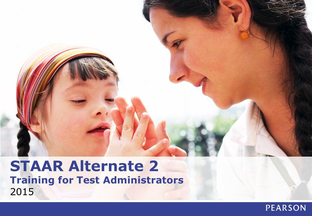 STAAR Alternate 2 Training for Test Administrators 2015