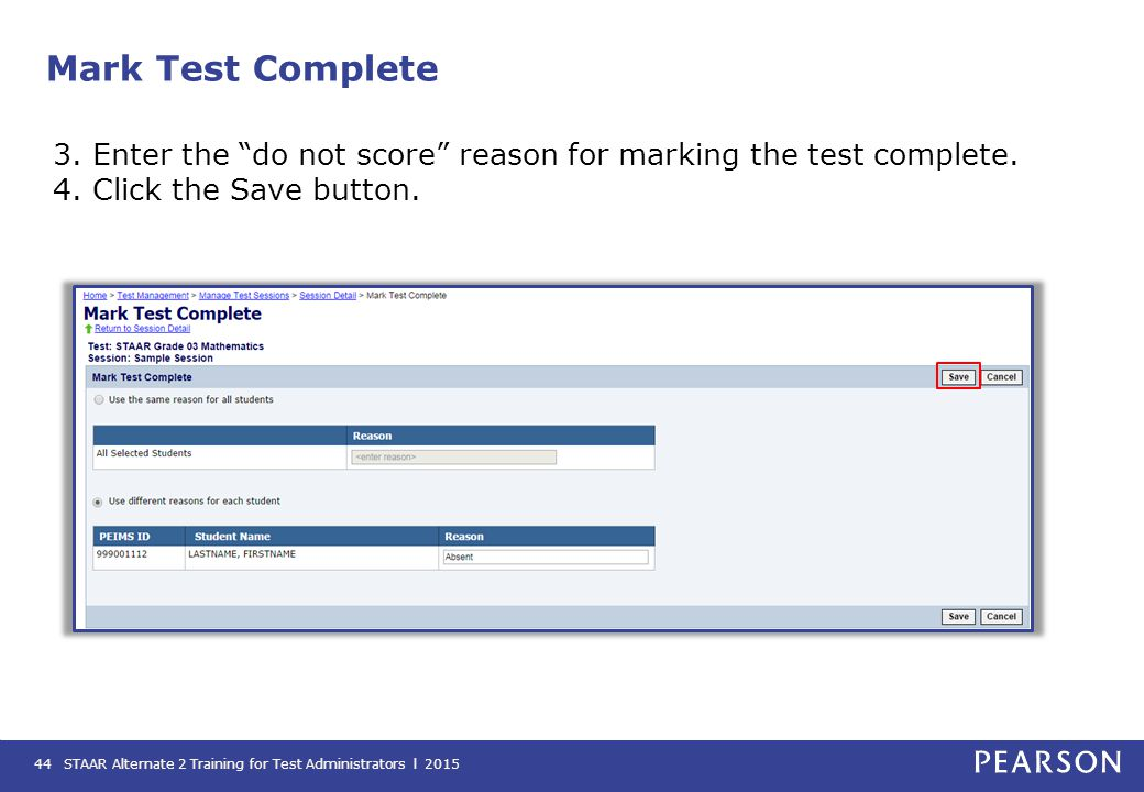 Mark Test Complete 3. Enter the do not score reason for marking the test complete. 4. Click the Save button.