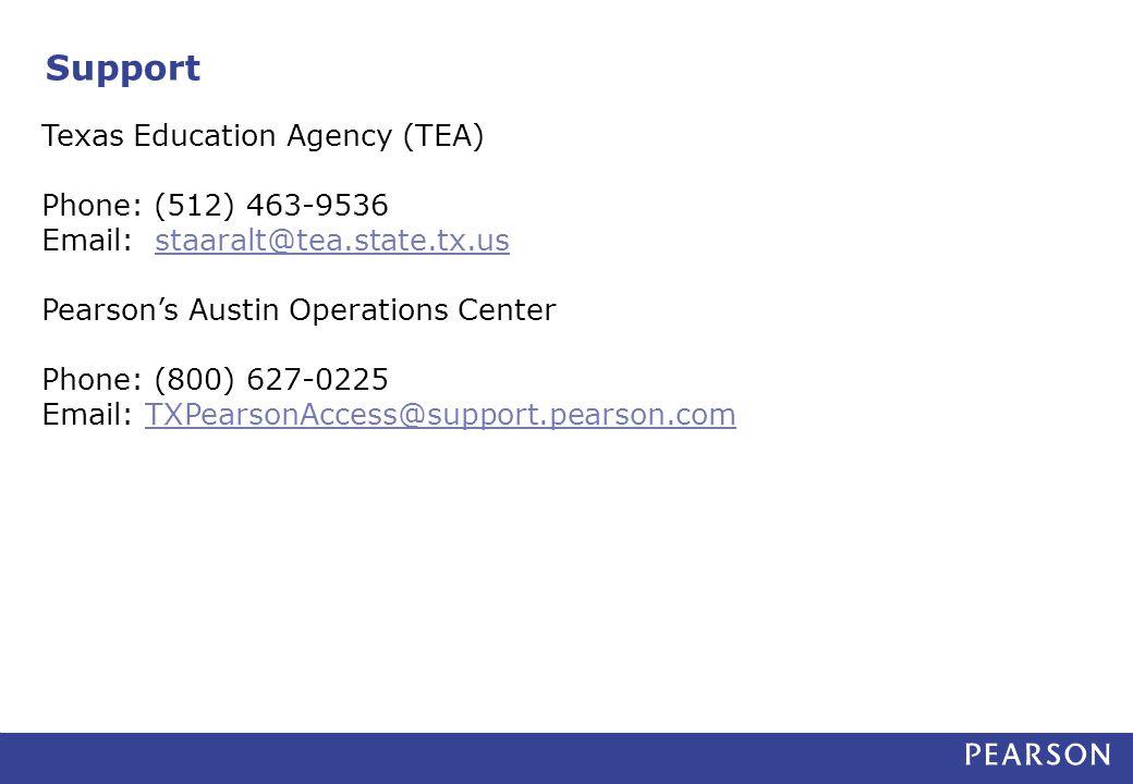 Support Texas Education Agency (TEA) Phone: (512) 463-9536
