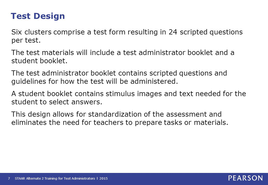Test Design Six clusters comprise a test form resulting in 24 scripted questions per test.