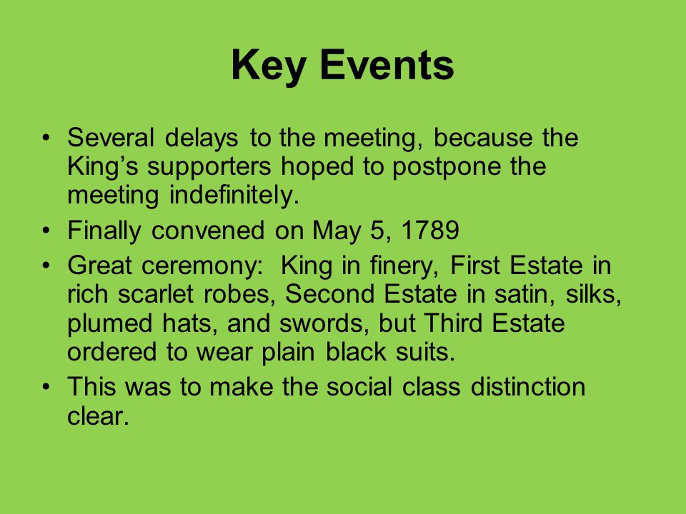 Key Events Several delays to the meeting, because the King's supporters hoped to postpone the meeting indefinitely.