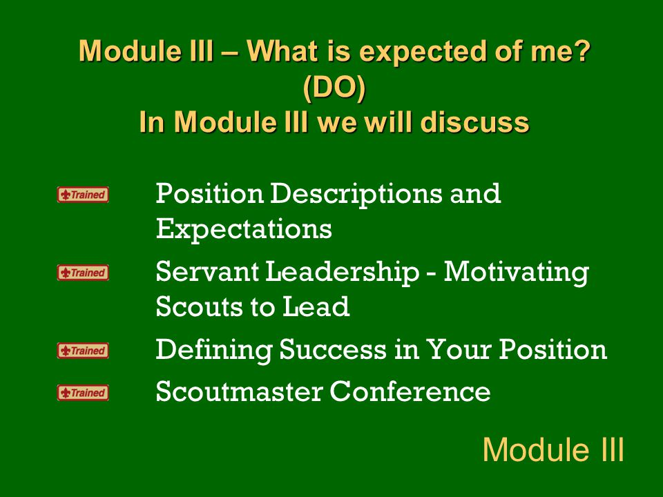 Module III – What is expected of me (DO) In Module III we will discuss