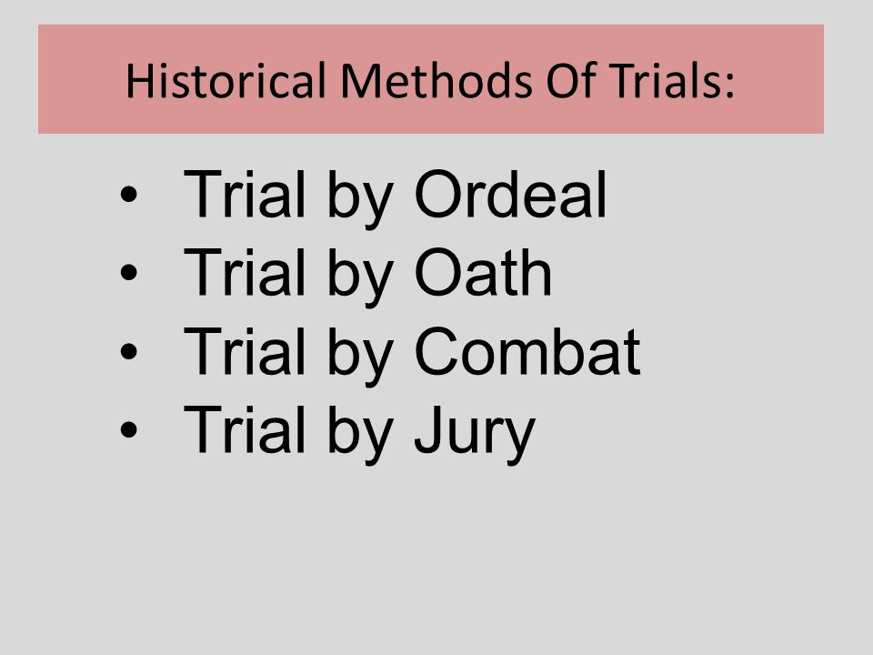Historical Methods Of Trials: