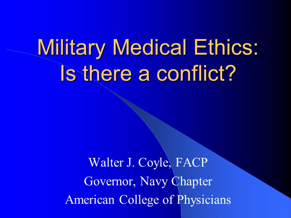 Military Medical Ethics: Is there a conflict
