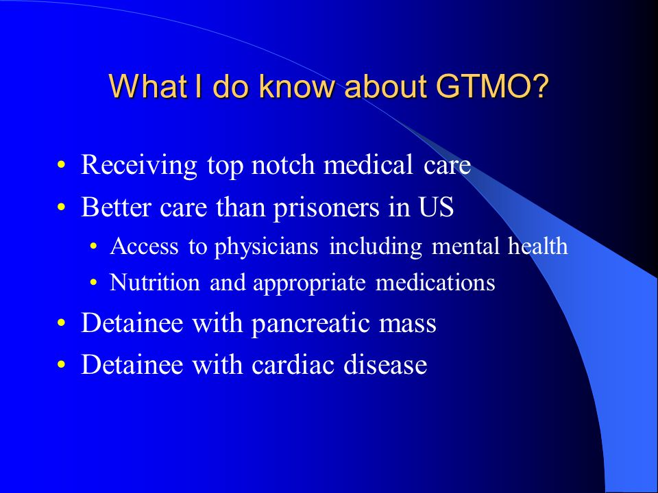What I do know about GTMO