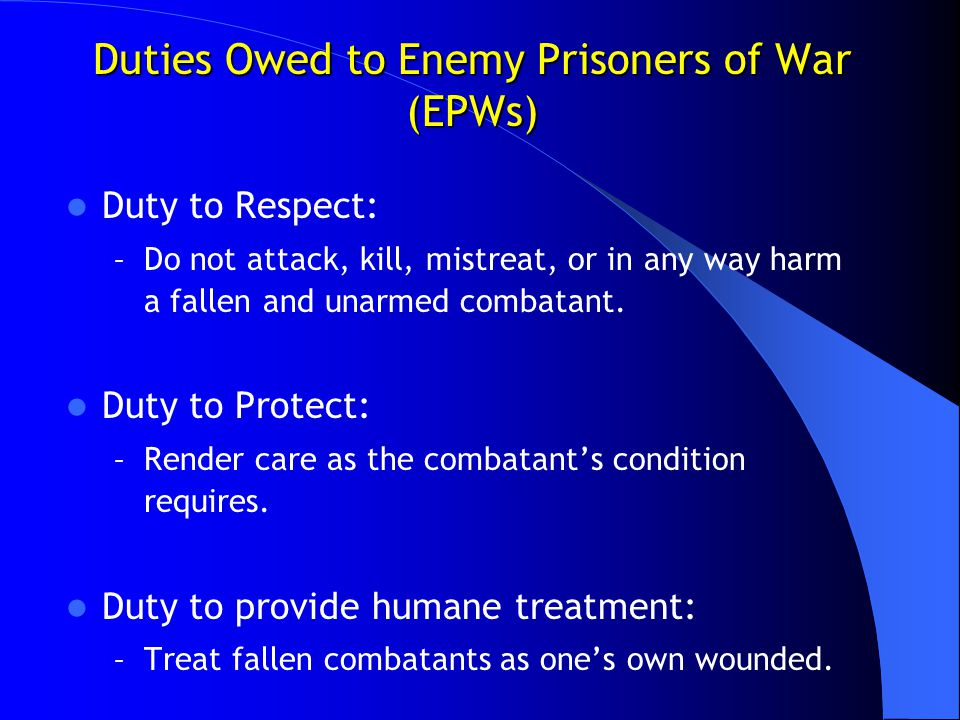 Duties Owed to Enemy Prisoners of War (EPWs)