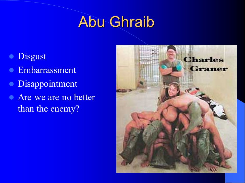 Abu Ghraib Disgust Embarrassment Disappointment