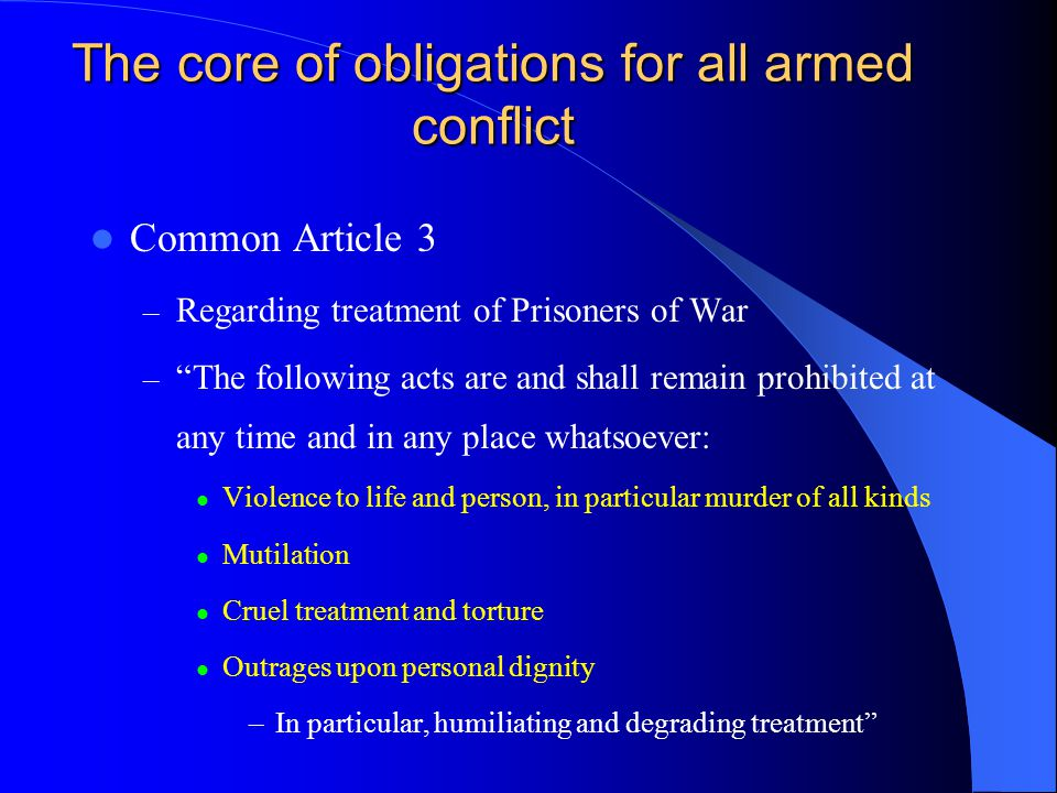 The core of obligations for all armed conflict