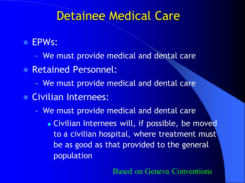 Detainee Medical Care EPWs: Retained Personnel: Civilian Internees:
