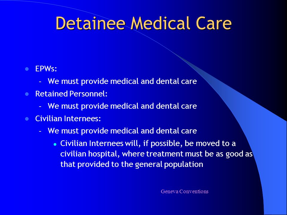 Detainee Medical Care EPWs: We must provide medical and dental care