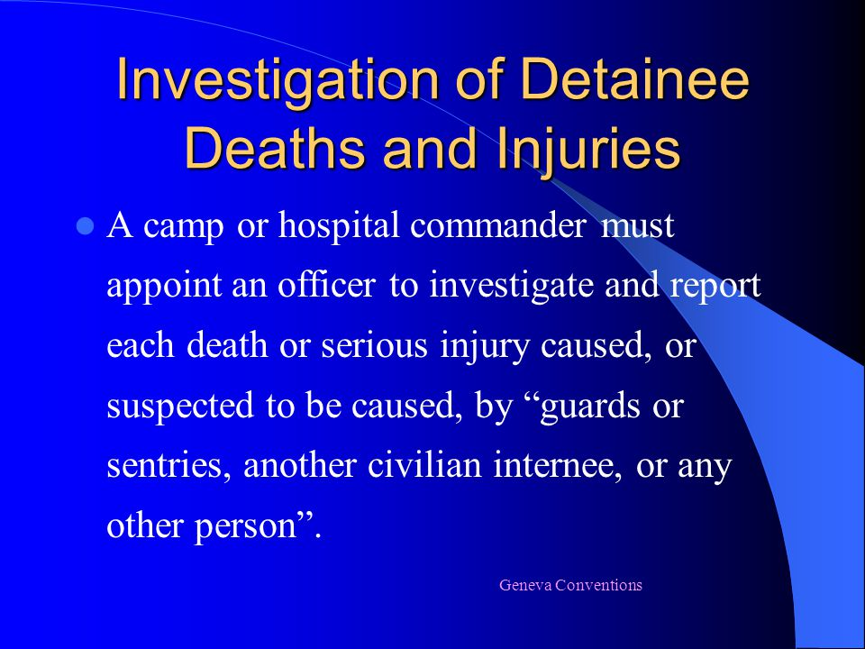 Investigation of Detainee Deaths and Injuries