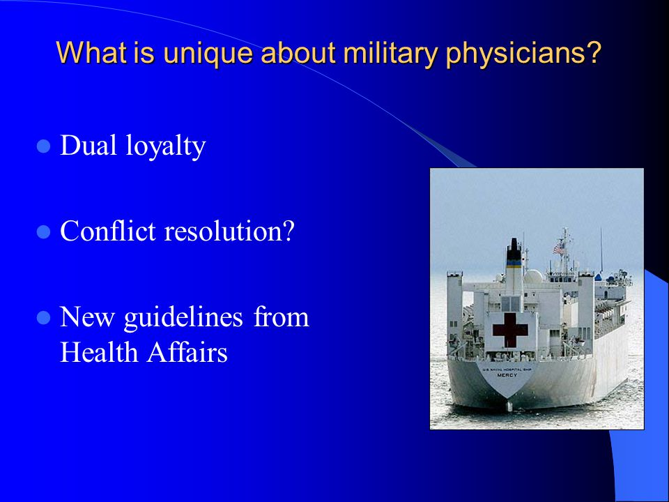 What is unique about military physicians