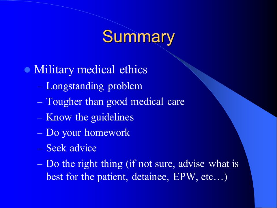 Summary Military medical ethics Longstanding problem