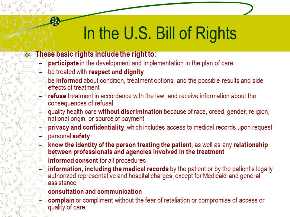 In the U.S. Bill of Rights These basic rights include the right to: