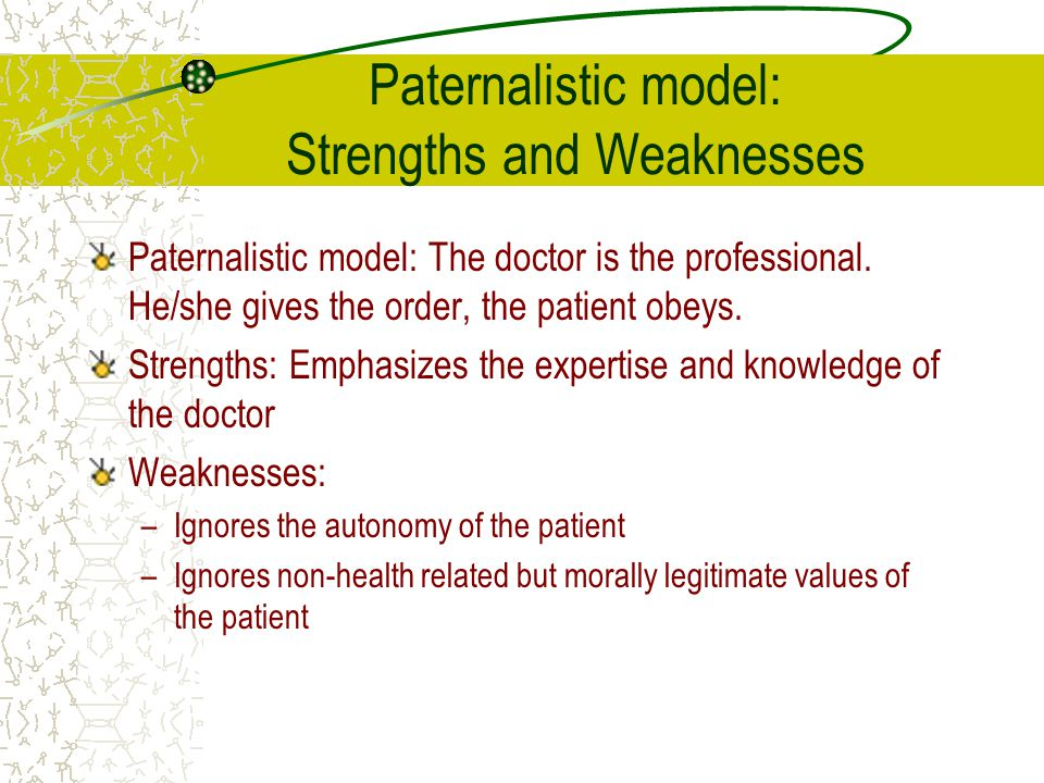 Paternalistic model: Strengths and Weaknesses