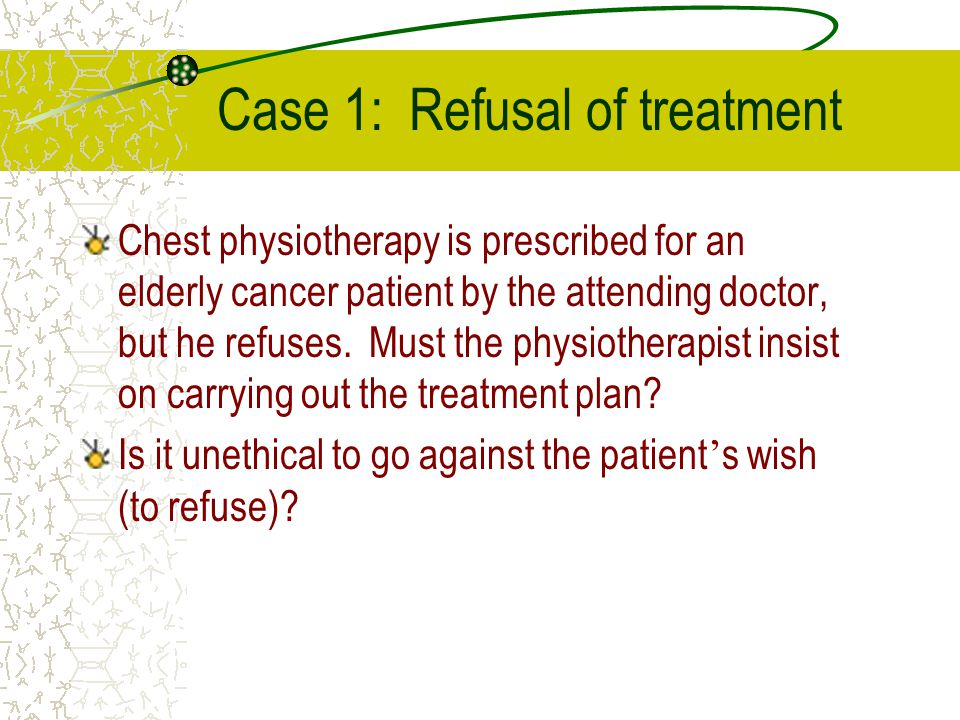 Case 1: Refusal of treatment