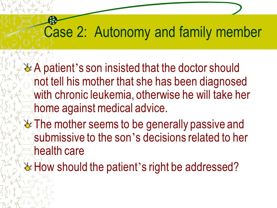 Case 2: Autonomy and family member