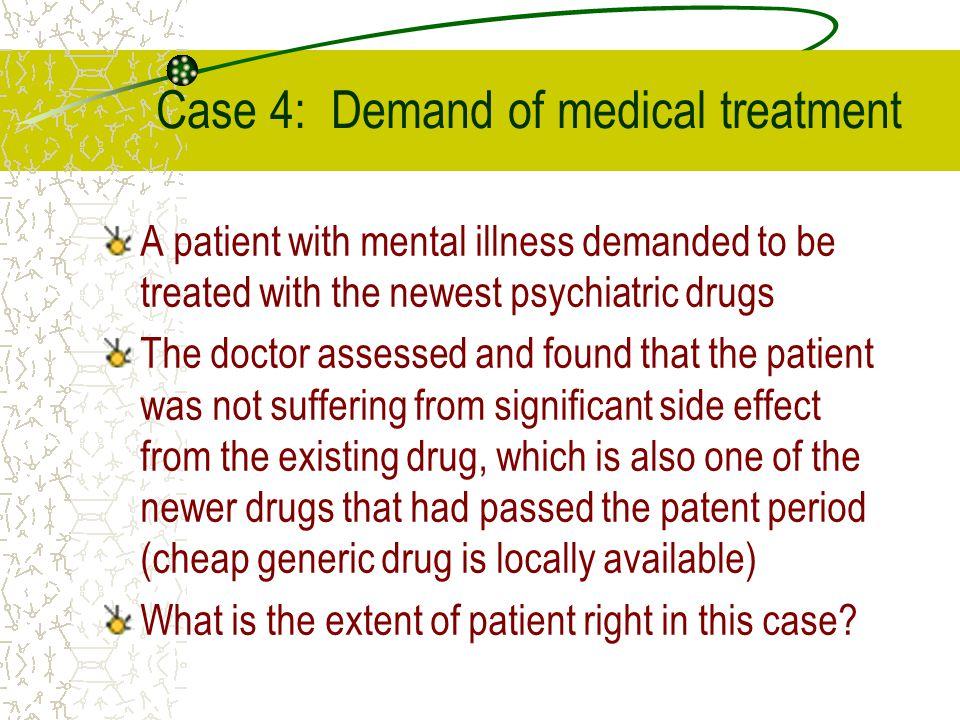 Case 4: Demand of medical treatment