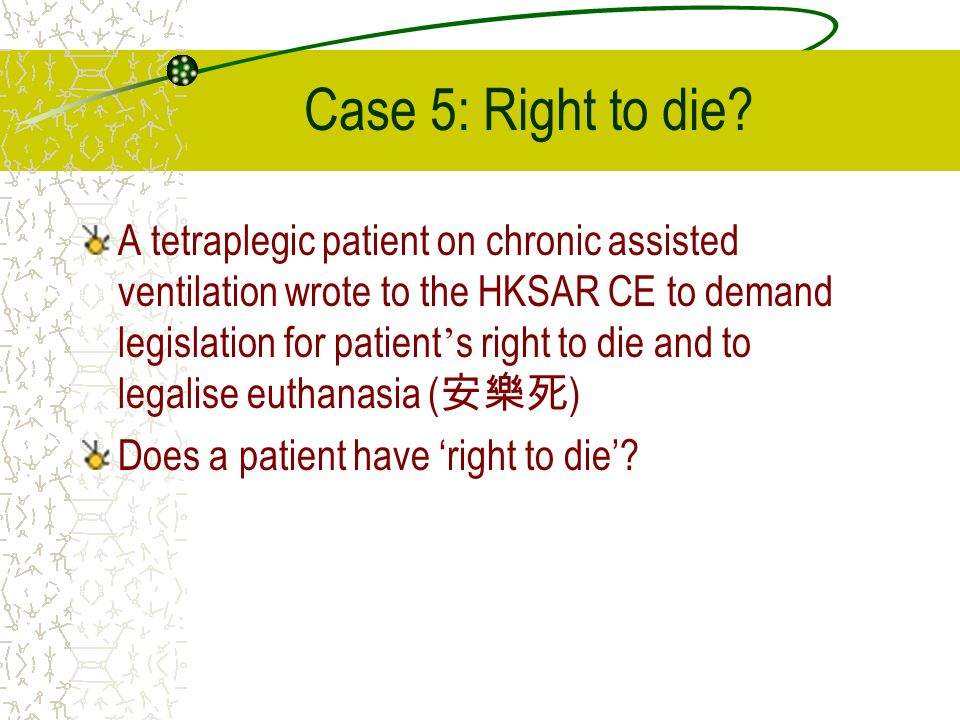 Case 5: Right to die