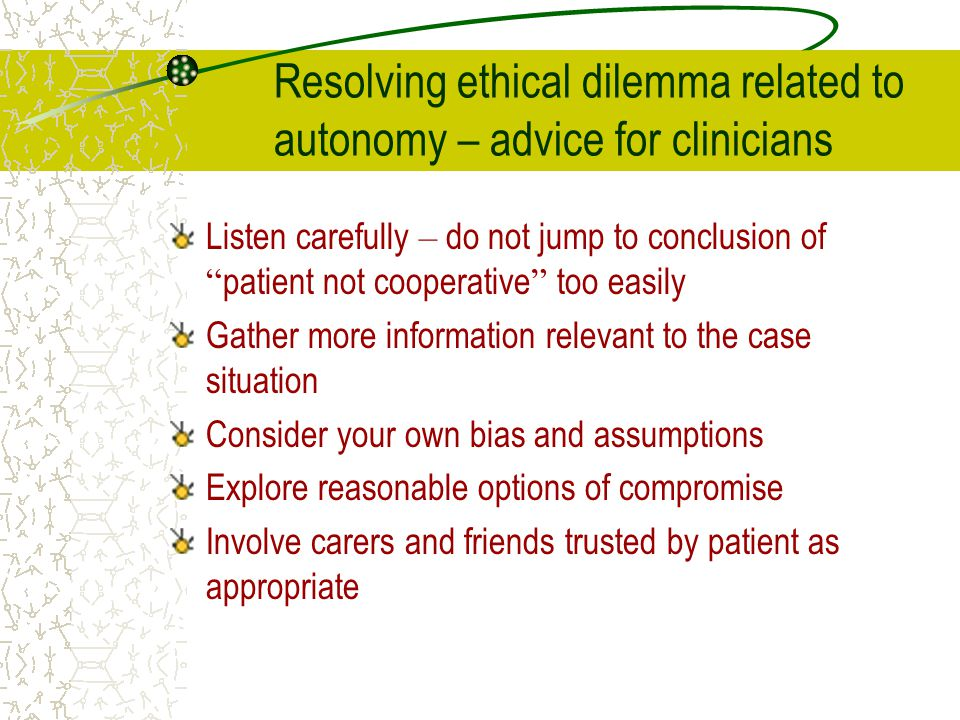 Resolving ethical dilemma related to autonomy – advice for clinicians