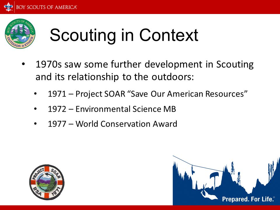 Scouting in Context 1970s saw some further development in Scouting and its relationship to the outdoors: