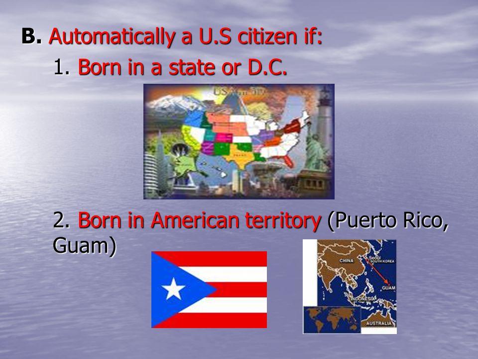 B. Automatically a U.S citizen if: