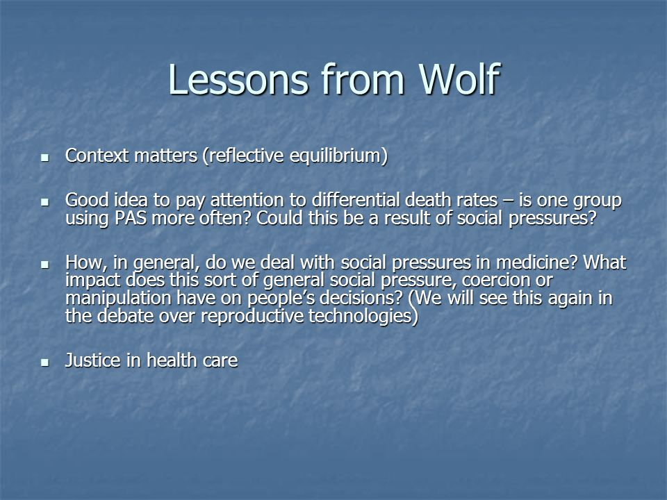 Lessons from Wolf Context matters (reflective equilibrium)