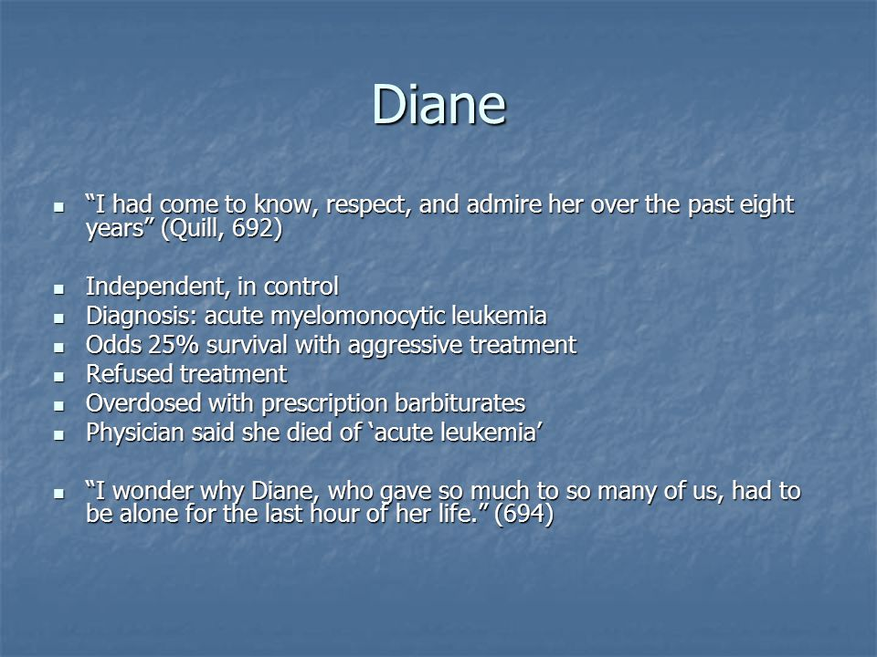 Diane I had come to know, respect, and admire her over the past eight years (Quill, 692) Independent, in control.