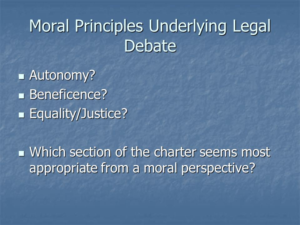 Moral Principles Underlying Legal Debate
