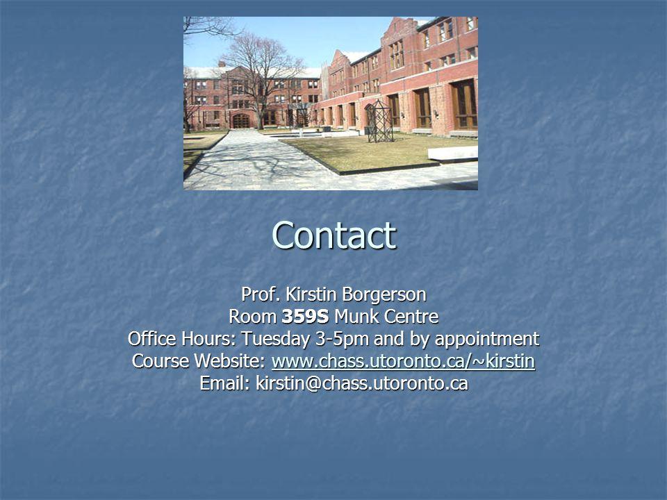 Contact Prof. Kirstin Borgerson Room 359S Munk Centre