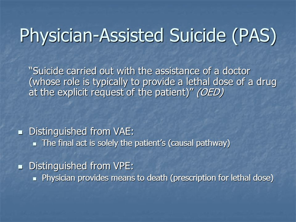 Physician-Assisted Suicide (PAS)