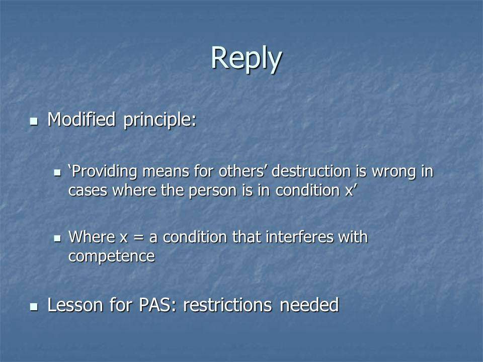 Reply Modified principle: Lesson for PAS: restrictions needed