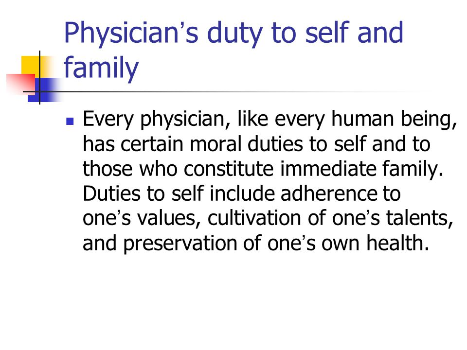Physician's duty to self and family