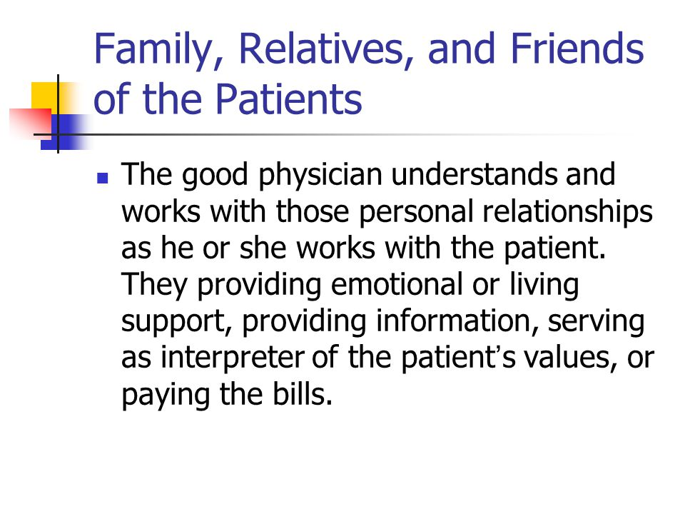 Family, Relatives, and Friends of the Patients