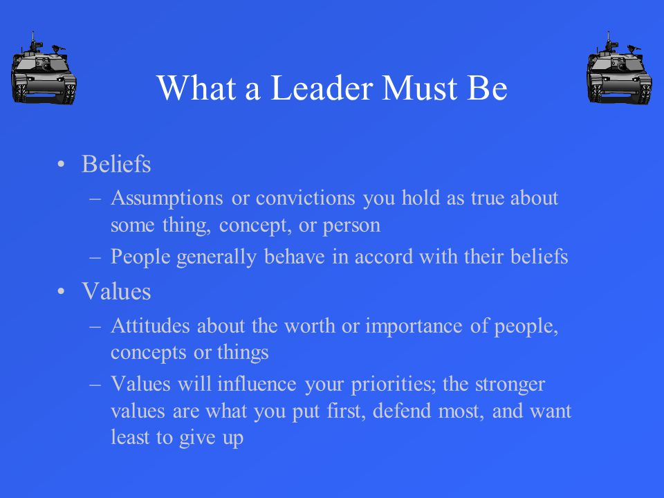 What a Leader Must Be Beliefs Values
