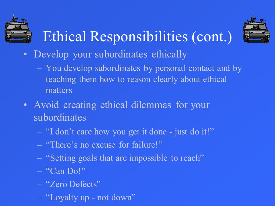 Ethical Responsibilities (cont.)