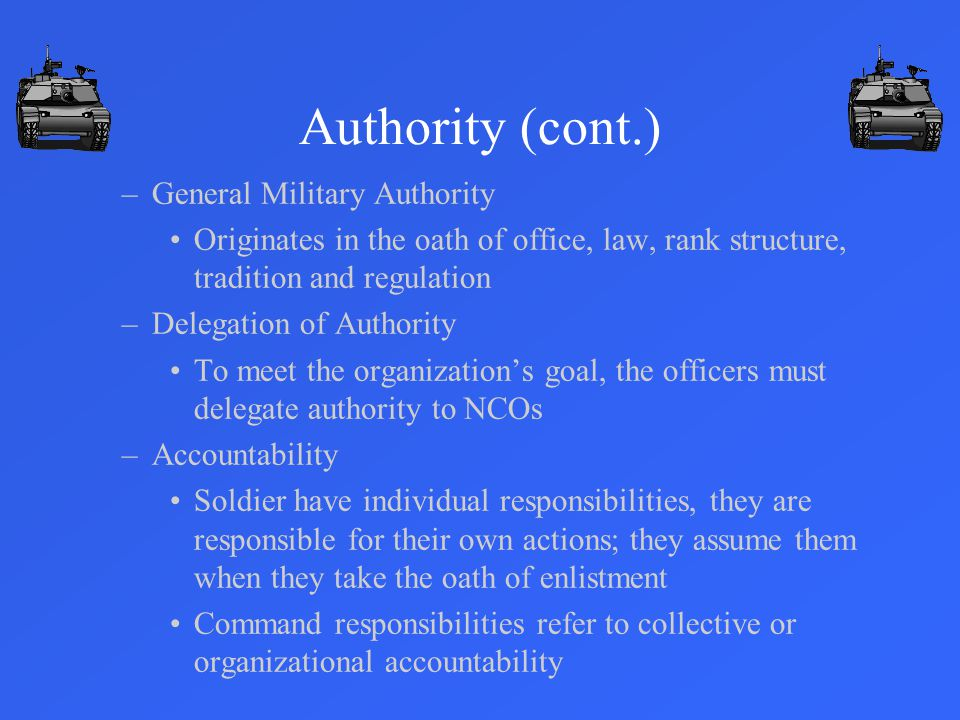 Authority (cont.) General Military Authority
