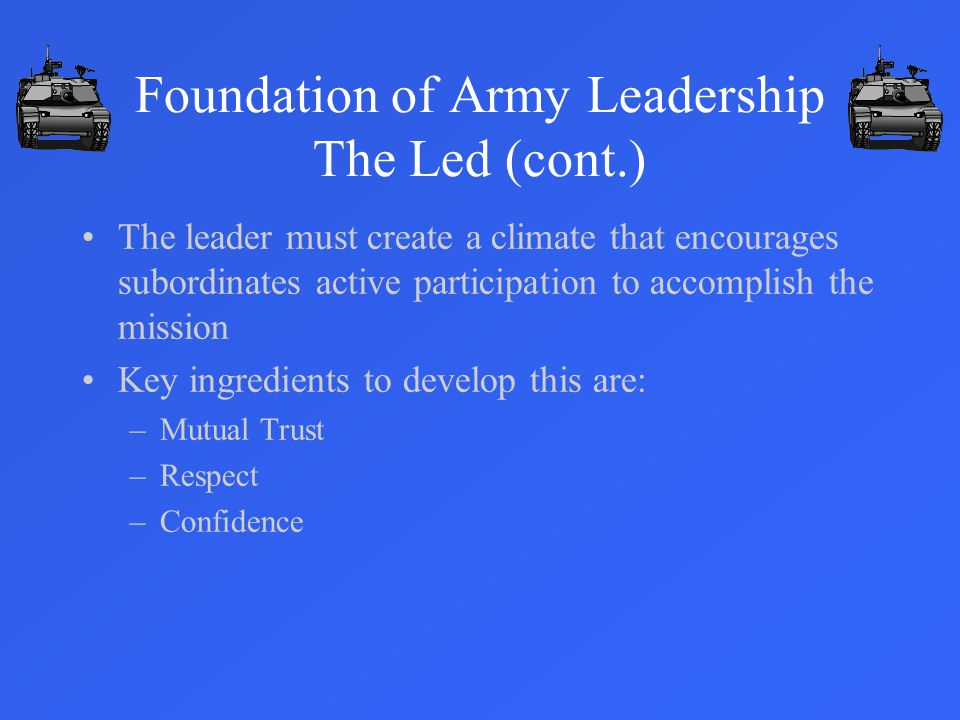 Foundation of Army Leadership The Led (cont.)
