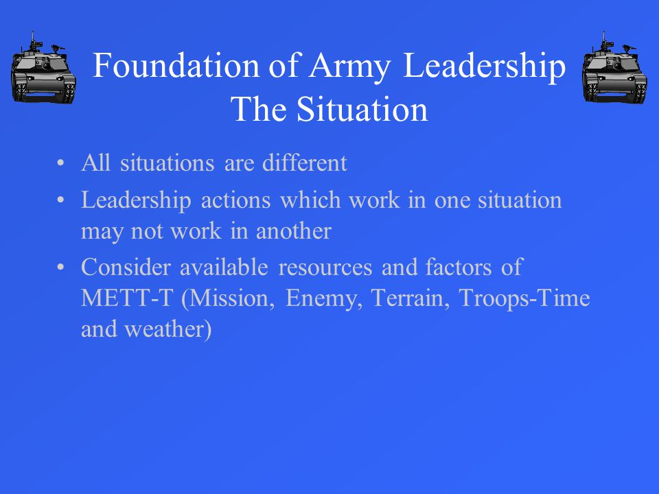 Foundation of Army Leadership The Situation
