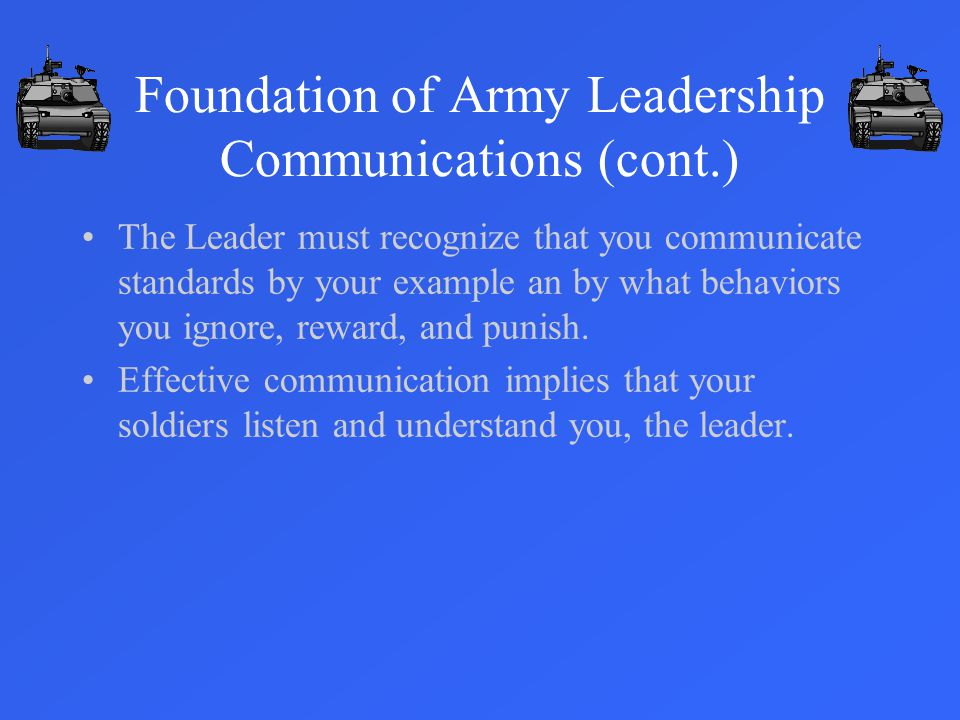 Foundation of Army Leadership Communications (cont.)