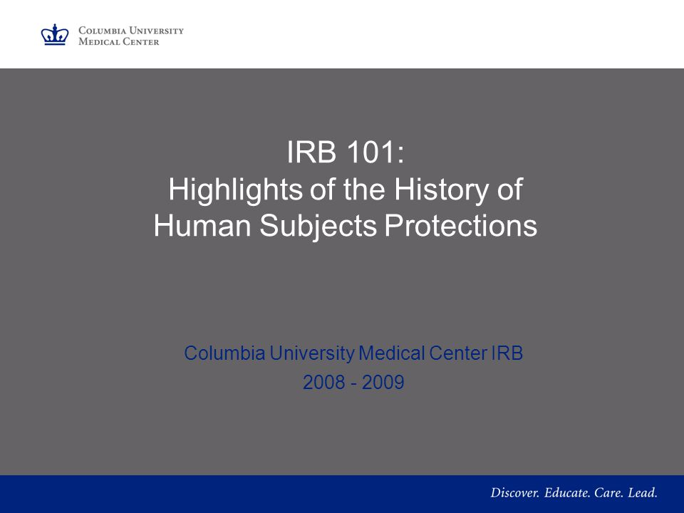 IRB 101: Highlights of the History of Human Subjects Protections