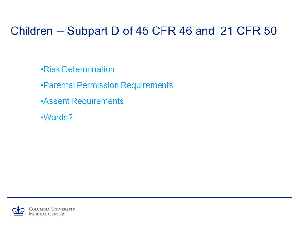 Children – Subpart D of 45 CFR 46 and 21 CFR 50