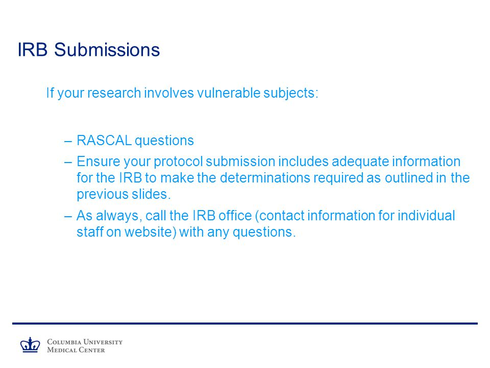 IRB Submissions If your research involves vulnerable subjects: