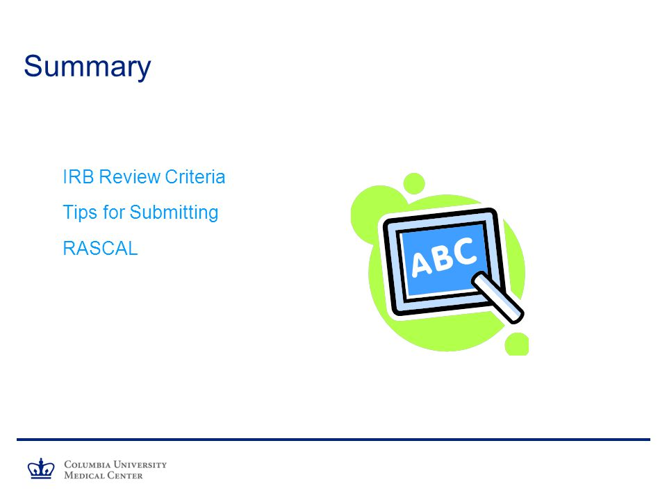 Summary IRB Review Criteria Tips for Submitting RASCAL