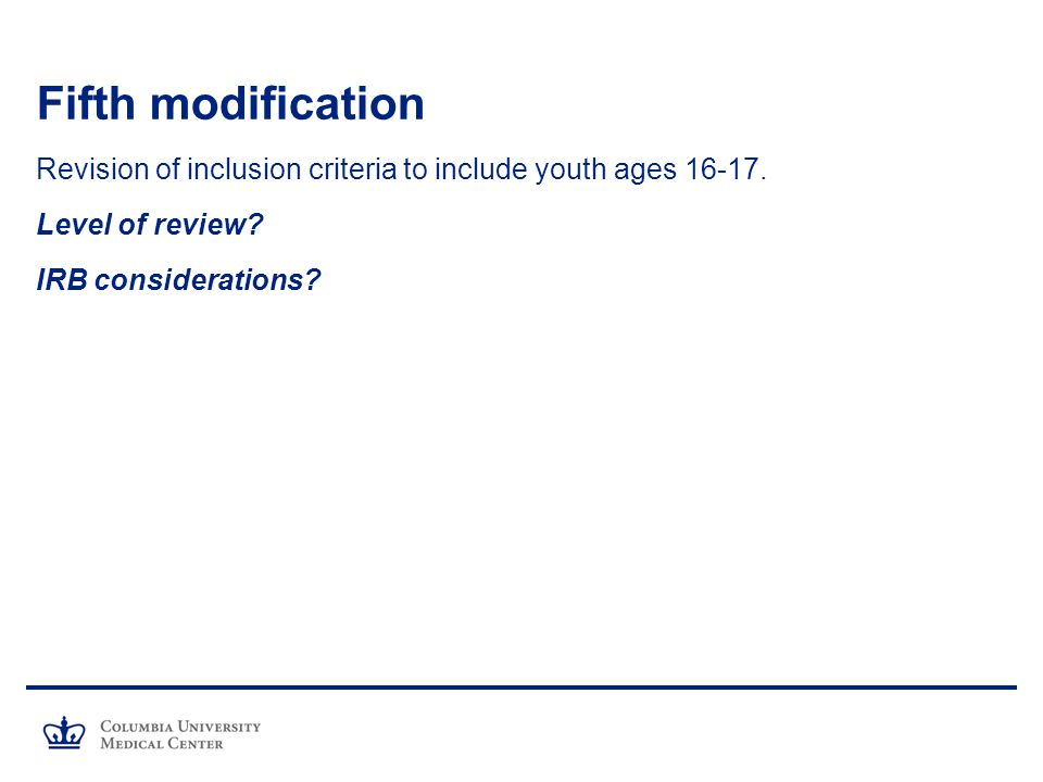 Fifth modification Revision of inclusion criteria to include youth ages 16-17.