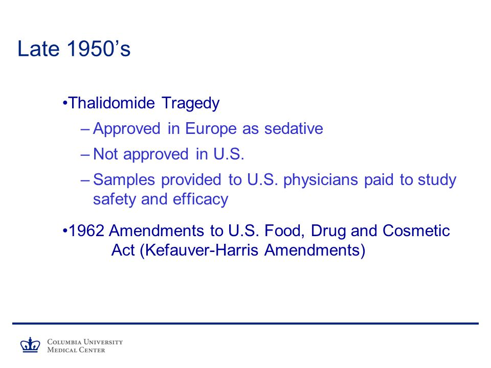 Late 1950's Thalidomide Tragedy Approved in Europe as sedative