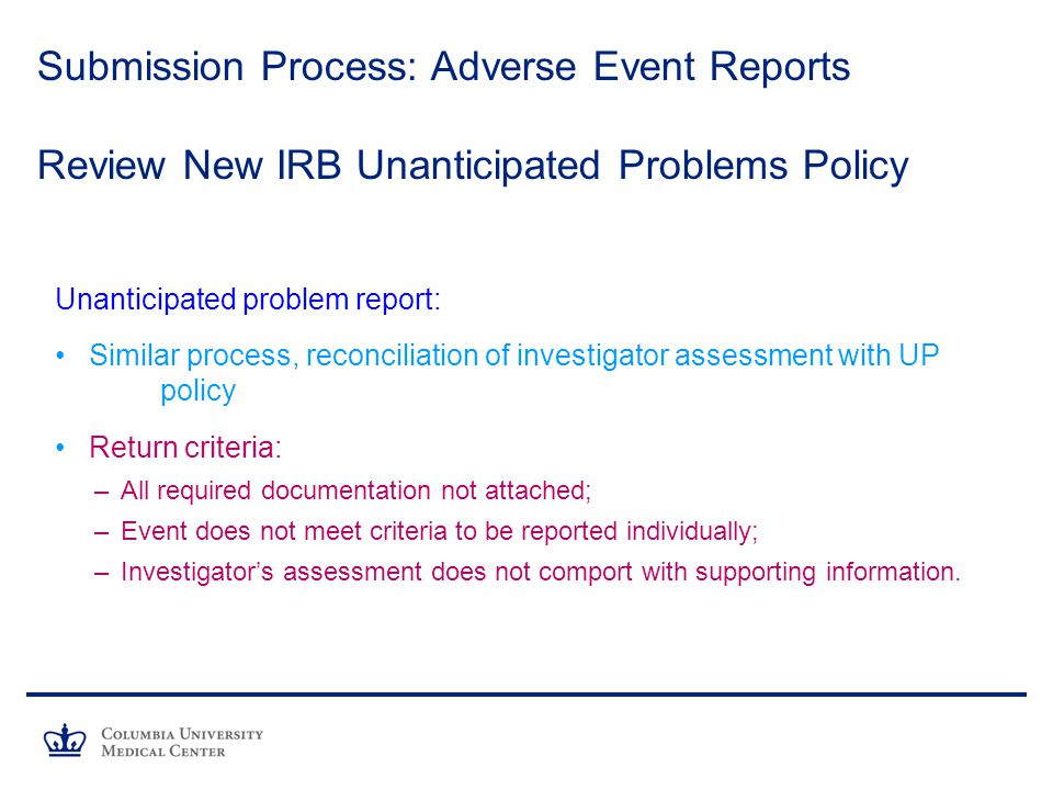Submission Process: Adverse Event Reports Review New IRB Unanticipated Problems Policy