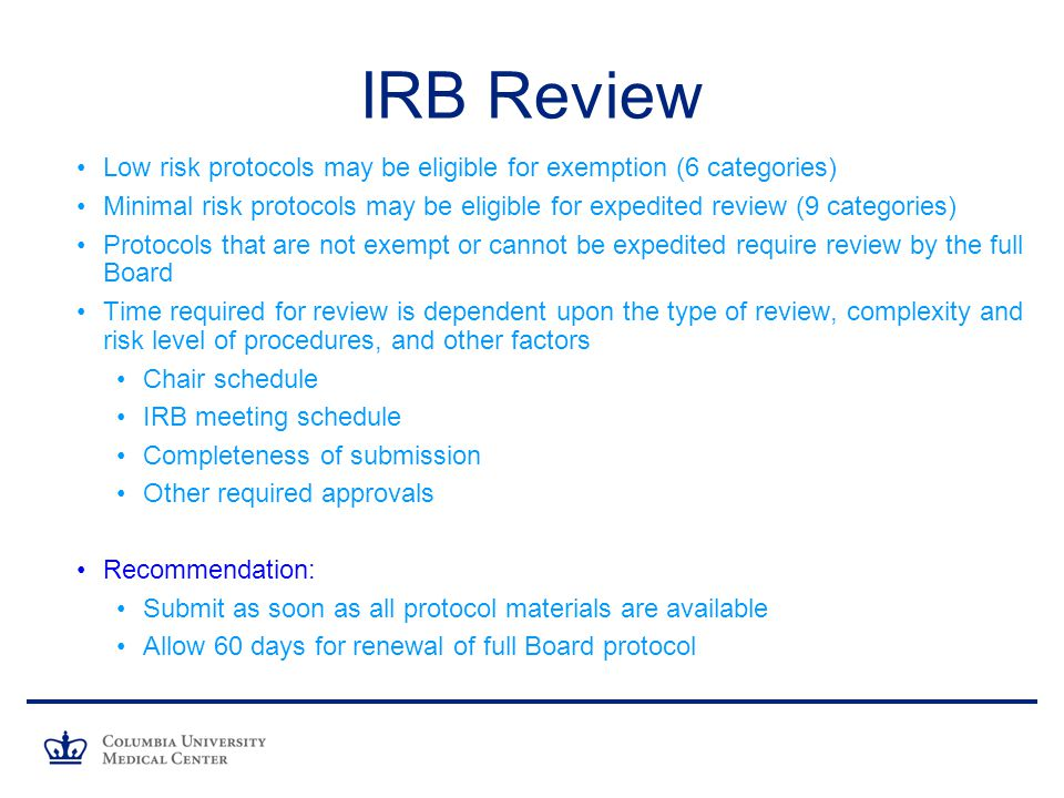 IRB Review Low risk protocols may be eligible for exemption (6 categories)