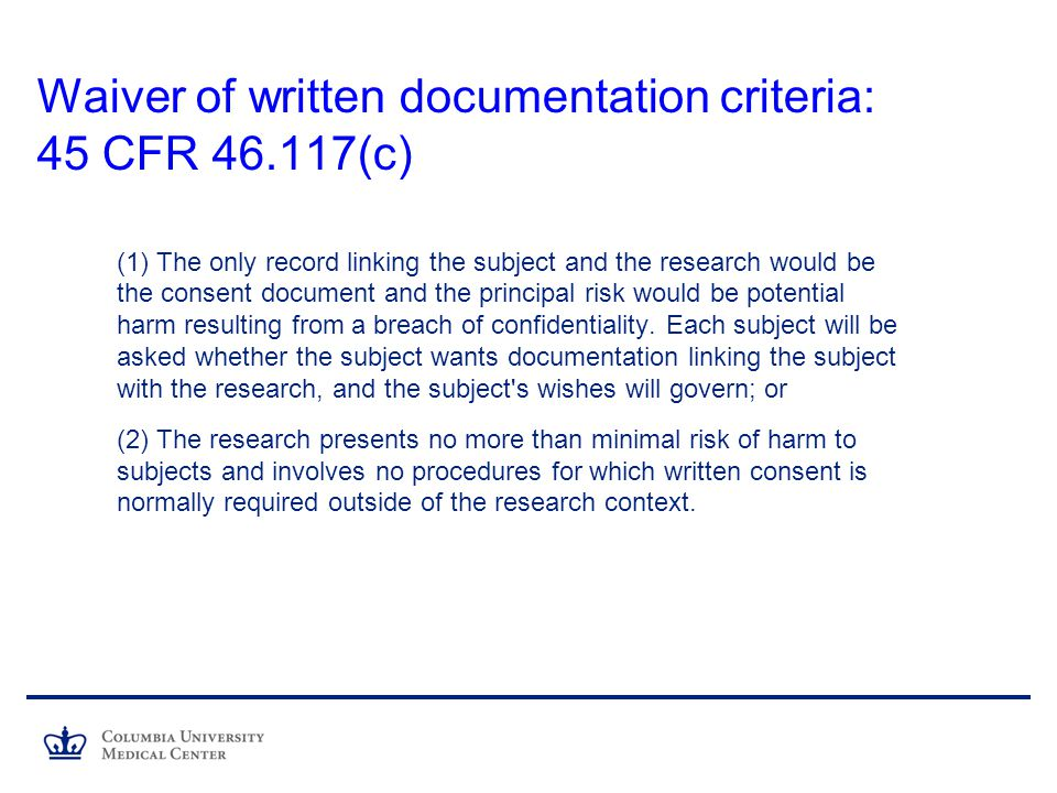 Waiver of written documentation criteria: 45 CFR 46.117(c)