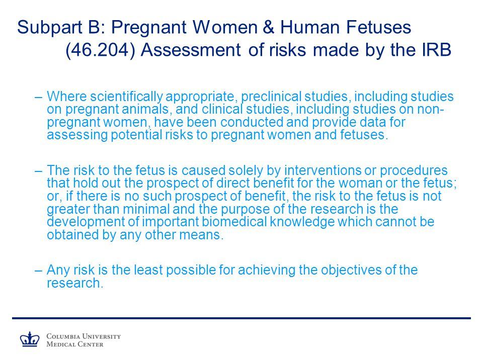 Subpart B: Pregnant Women & Human Fetuses. (46